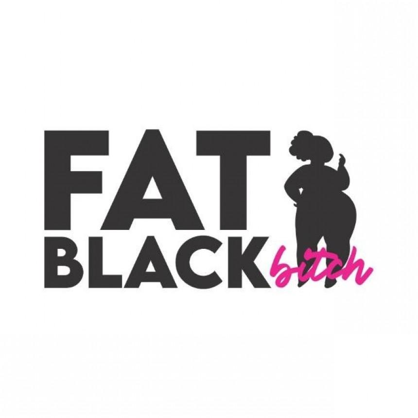 Fat Black Bitch