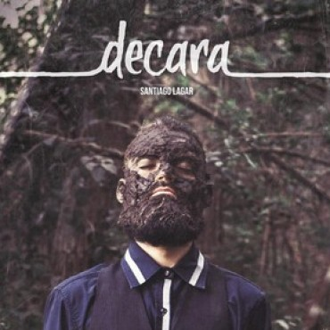 "Santiago Lagar presenta ""Decara"